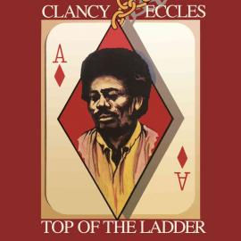 Top Of The Ladder - Clancy Eccles