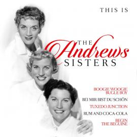 This Is The Andrews Sisters - The Andrews Sisters
