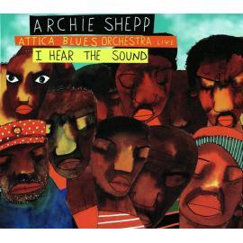 I Hear The Sound - Archie Shepp