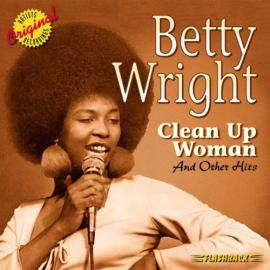 Clean Up Woman And Other Hits - Betty Wright