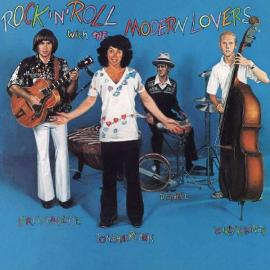 Rock 'N' Roll With The Modern Lovers - Jonathan Richman & The Modern Lovers