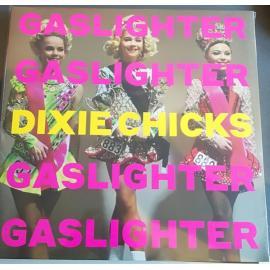 Gaslighter - Dixie Chicks