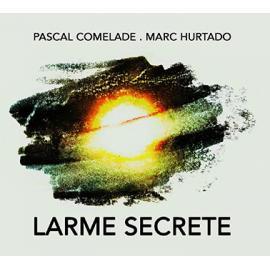 Larme Secrete - Pascal Comelade