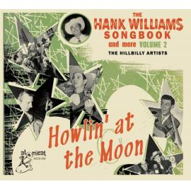 Howlin' At The Moon - The Hank Williams Songbook (And More) Volume 2 The Hillbilly Artists - Various Production