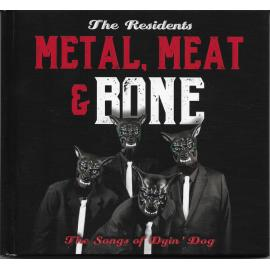 Metal, Meat & Bone (The Songs Of Dyin' Dog) - The Residents