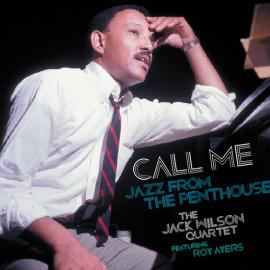 Call Me Jazz From The Penthouse - The Jack Wilson Quartet