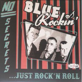 No Secrets...Just Rock'N Roll - Blue Rockin'