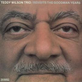 Revisits The Goodman Years - Teddy Wilson Trio