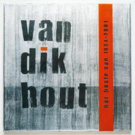 Het Beste Van 1994 - 2001 - Van Dik Hout