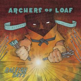 Raleigh Days - Archers Of Loaf