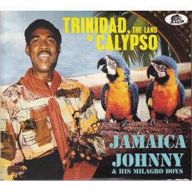 Trinidad, The Land Of Calypso - Jamaica Johnny And His Milagro Boys