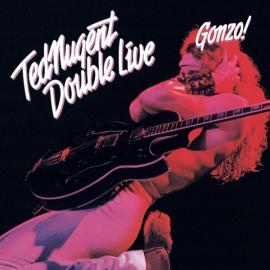 Double Live Gonzo! - Ted Nugent
