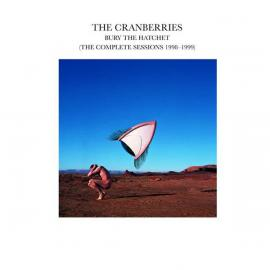 Bury The Hatchet (The Complete Sessions 1998-1999) - The Cranberries
