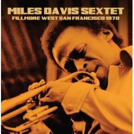 Fillmore West San Francisco 1970 - The Miles Davis Sextet