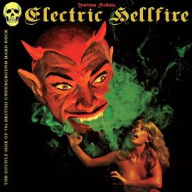 Electric Hellfire - The Occult Side of 70s British Underground Hard Rock - Various Production