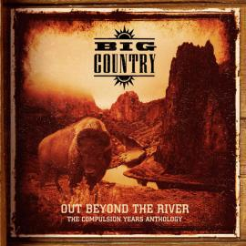 Out Beyond The River: The Compulsion Years Anthology - Big Country