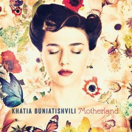 Motherland - Khatia Buniatishvili