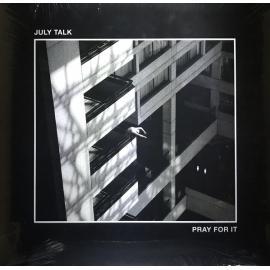 Pray For It - July Talk