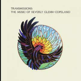Transmissions: The Music of Beverly Glenn-Copeland - Beverly Glenn-Copeland