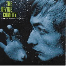 A Short Album About Love - The Divine Comedy
