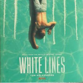 White Lines (Music From The Netflix Original Series) - Tom Holkenborg