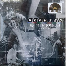 Not Fit For Broadcast (Live At The BBC) - Refused