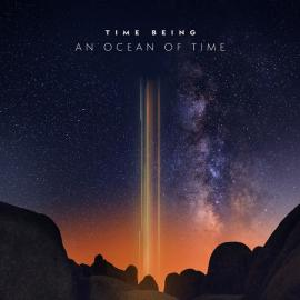An Ocean Of Time - Time Being