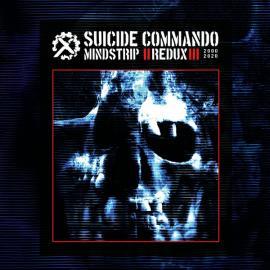 Mindstrip Redux - Suicide Commando