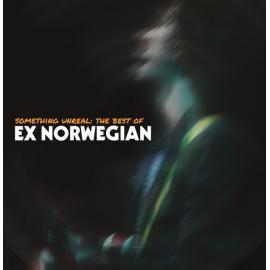 Something Unreal: The Best of Ex Norwegian - Ex Norwegian