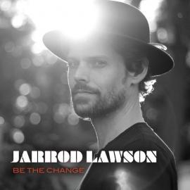 Be The Change - Jarrod Lawson