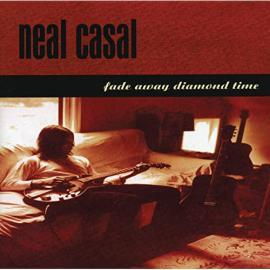 Fade Away Diamond Time - Neal Casal
