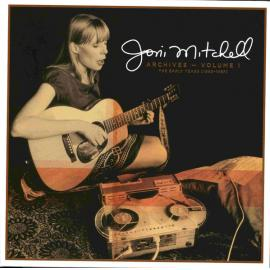 Archives Volume 1: The Early Years 1963-1967  - Joni Mitchell