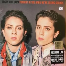 Tonight In The Dark We're Seeing Colors - Tegan and Sara