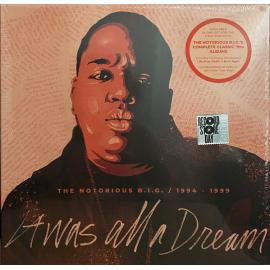 It Was All A Dream: The Notorious B.I.G. 1994-1999 - Notorious B.I.G.