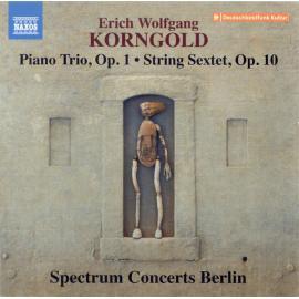 Piano Trio • String Sextet - Erich Wolfgang Korngold