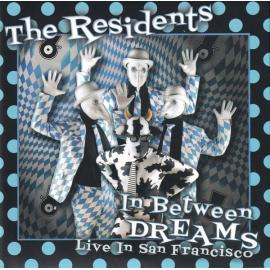 In Between Dreams (Live In San Francisco) - The Residents
