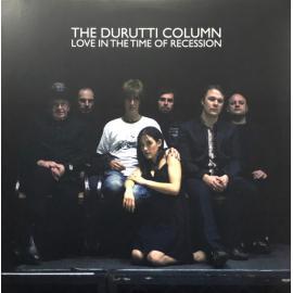 Love In The Time Of Recession - The Durutti Column
