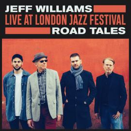 Road Tales (Live At London Jazz Festival) - Jeff Williams