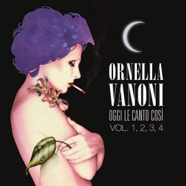Oggi Le Canto Così Vol. 1, 2, 3, 4 - Ornella Vanoni