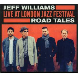 Road Tales: Live At London Jazz Festival - Jeff Williams