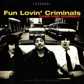 Come Find Yourself - Fun Lovin' Criminals