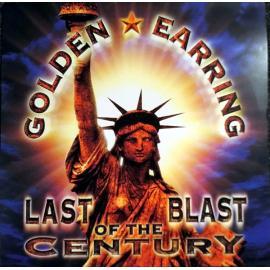Last Blast Of The Century - Golden Earring