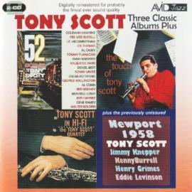 Three Classic Albums Plus: 52nd St. Scene / Tony Scott In Hi-Fi / The Touch Of Tony Scott / Newport 1958 - Tony Scott