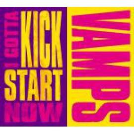 I Gotta Kick Start Now - Vamps