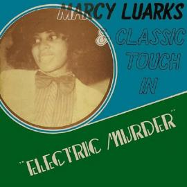 Electric Murder - Marcy Luarks & Classic Touch