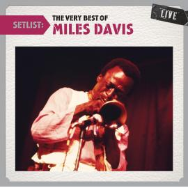 MILES DAVIS-VERY BEST OF LIVE SETLIST - Miles Davis