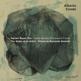 The Wake Of An Artist – Tribute To Bernardo Sassetti - Alberto Conde Iberian Roots Trío