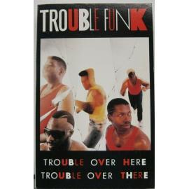 Trouble Over Here Trouble Over There - Trouble Funk