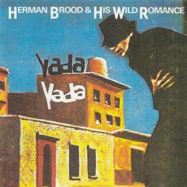Yada Yada - Herman Brood & His Wild Romance