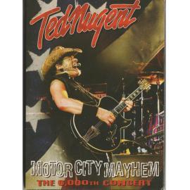 Motor City Mayhem - The 6,000th Concert - Ted Nugent